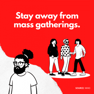 Stay away from mass gatherings